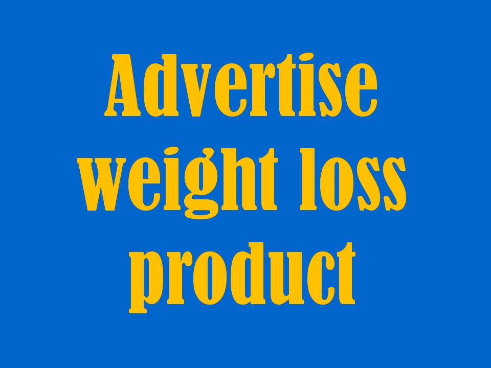 advertise-weight-loss-product-to-200K-People