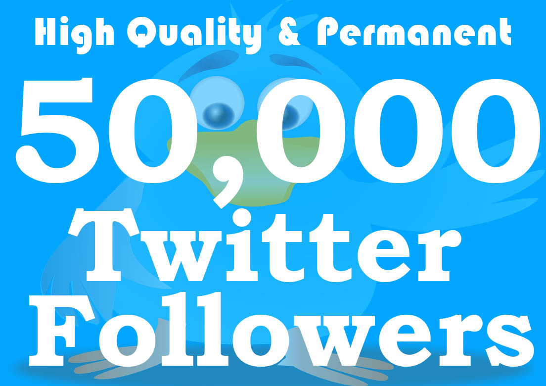 Fast delivery 50,000+ Twiter Follwers non drop and high quality