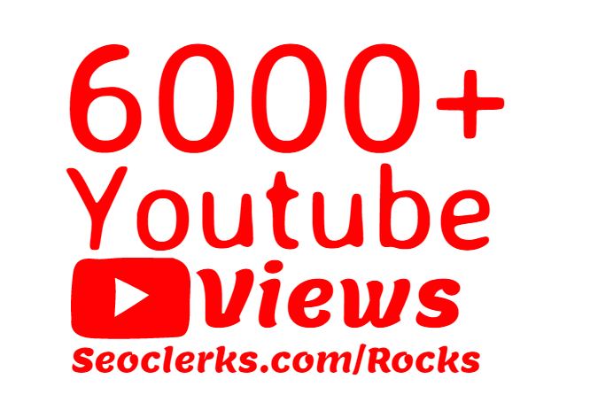 Super Fast 6000+ HQ YouTube Views