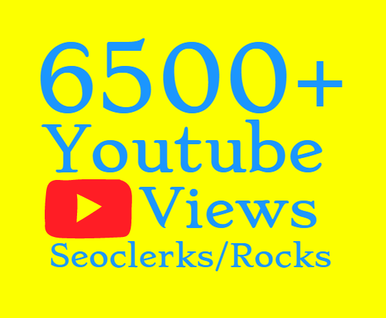 Super Fast 6500+ HQ YouTube Views  and 30 Likes