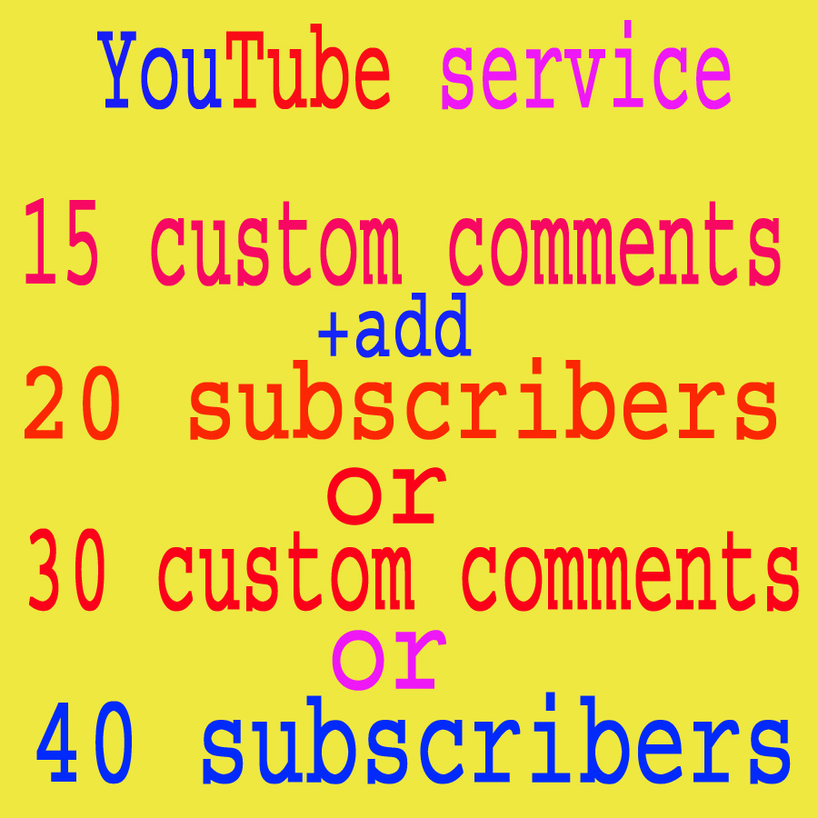 Special offer 15 custom comments and 20 youtube subscribers