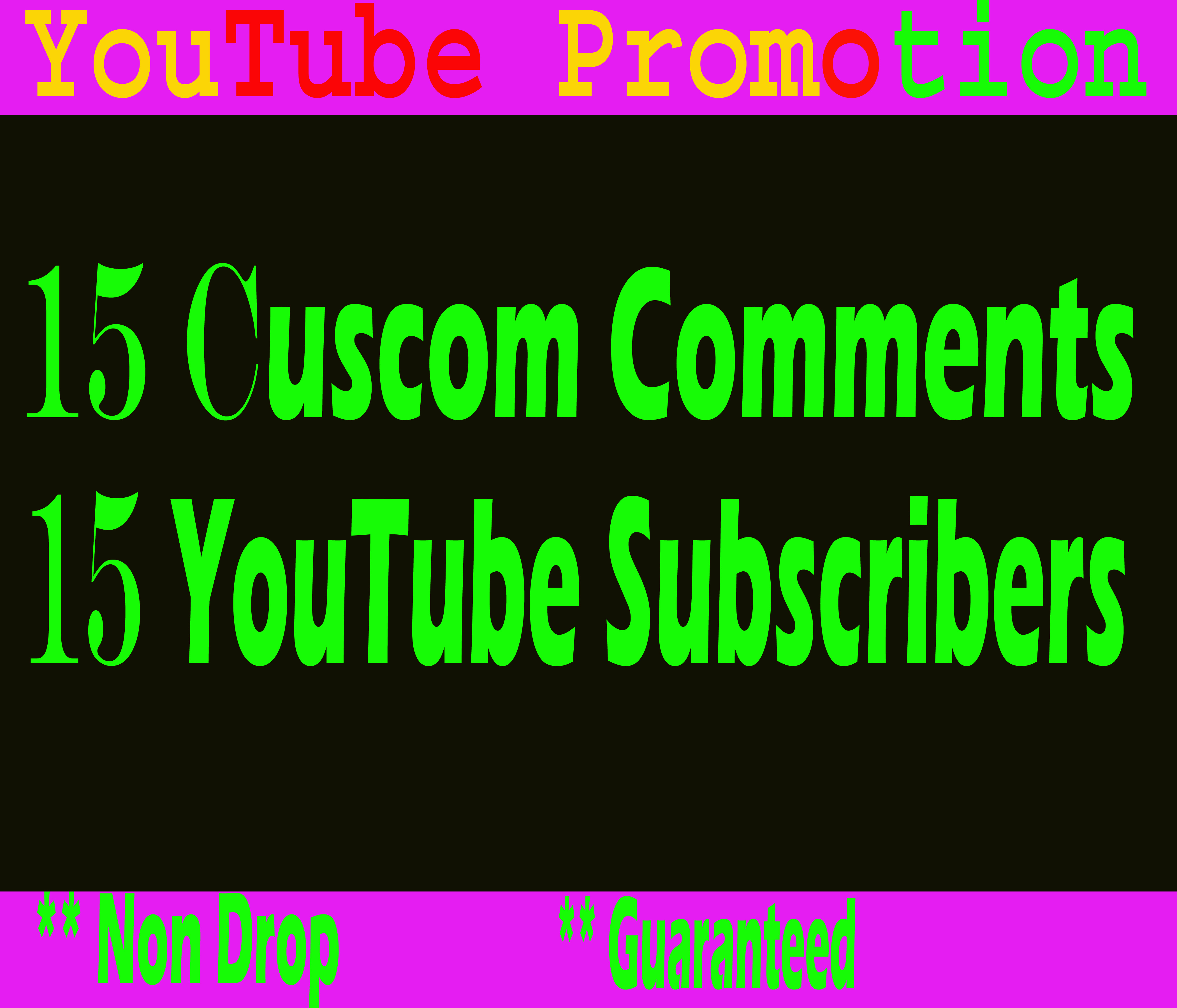 Guaranteed 15 YouTube Custom comments and 15 Subscribers