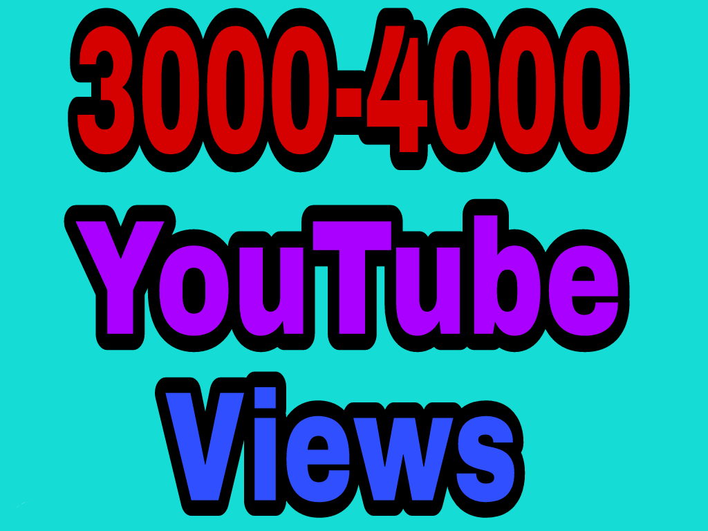 3000 to 4000 High Quality YouTube vie'ws non drop refill Guaranteed instant start
