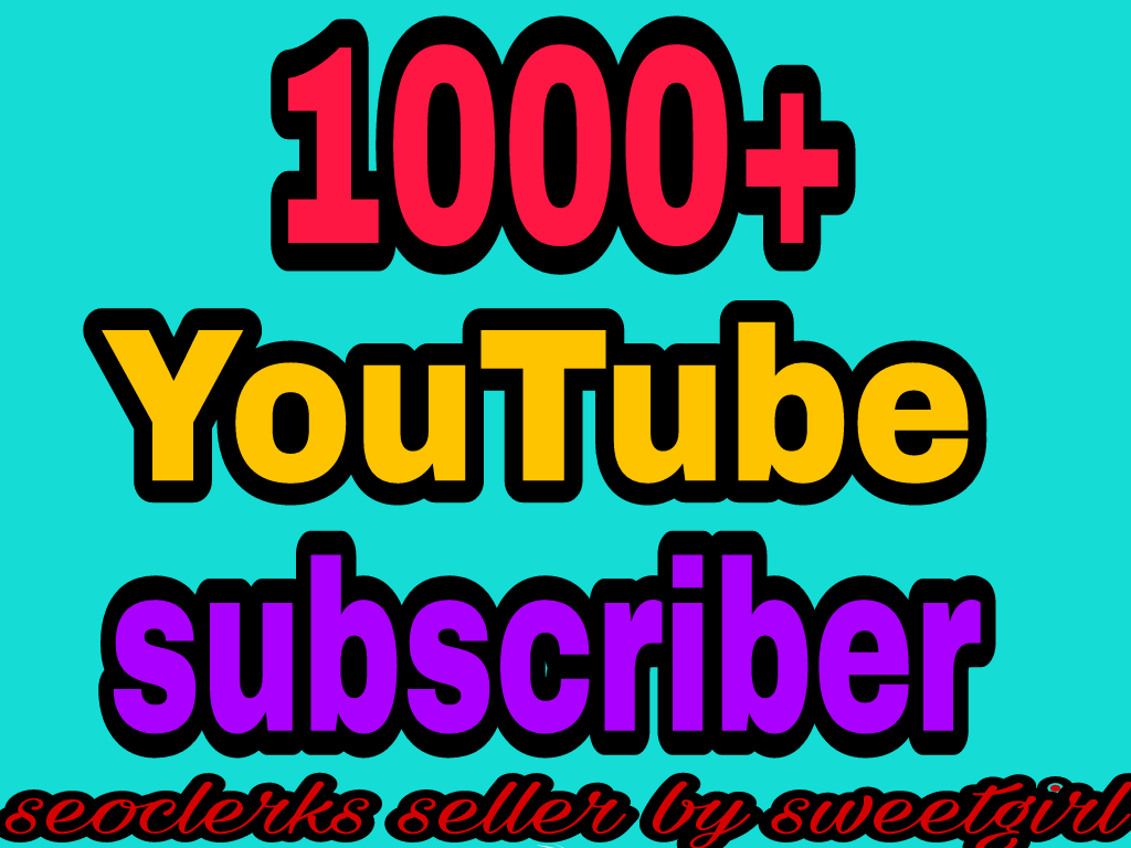 1200 To 1500 You'tube channel subcriber non drop 2-4 hour in complete