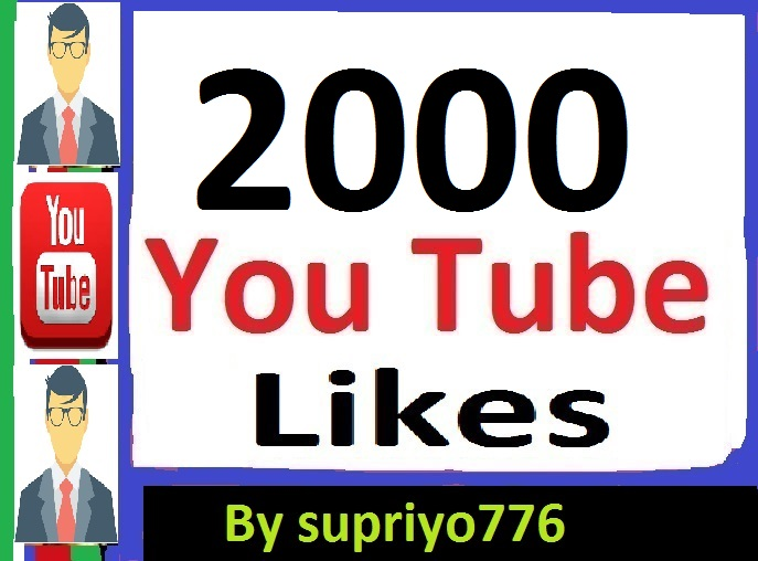 2000+ Real YouTube Likes non drop Guarantee 24/36 Hours in Complete
