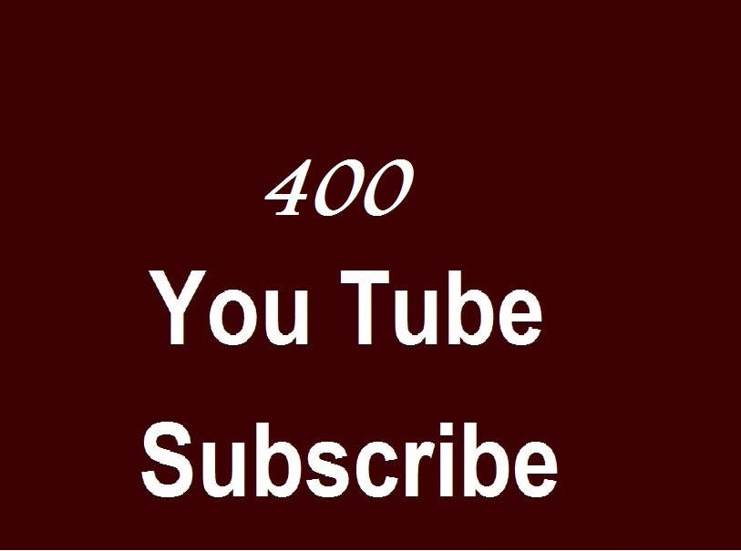 Get 400+ You Tube channel subscribes