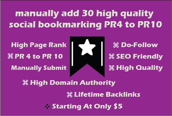 manually add 30 high quality social bookmarking PR4 to PR10