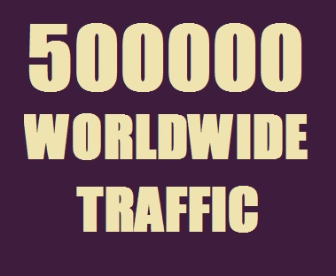 500000 Traffic Worldwide from Search engine & Soc...