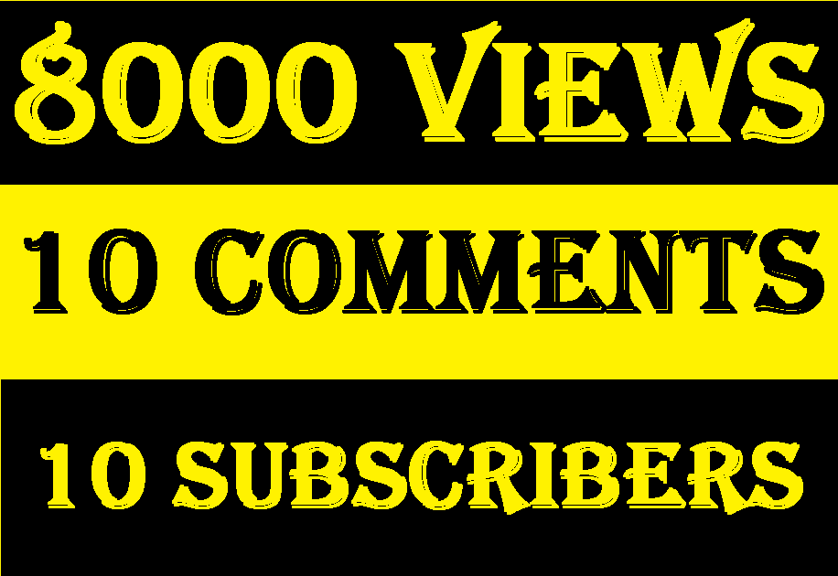 8000 youtube views + 10 Comments + 10 Subscribers