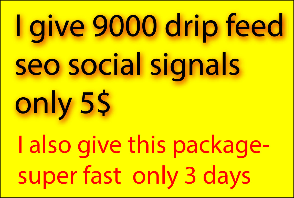 I give 10000 high quality drip feed social signals