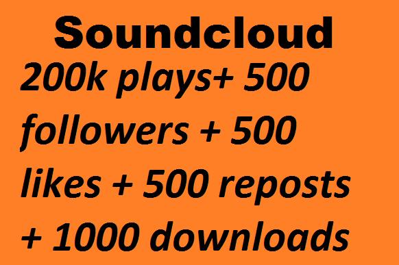 200k plays+ 500 followers + 500 likes + 500 reposts + 1000 downloads
