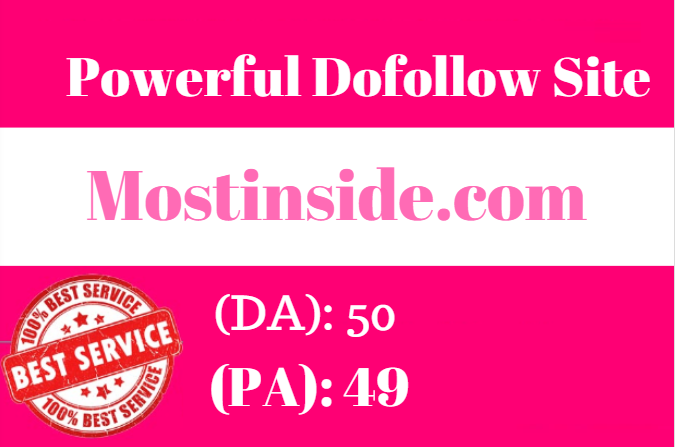 Powerful Dofollow guest  post on Mostinside.com