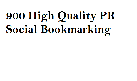 submit your site to 900 High Quality PR Seo Social Bookmarking