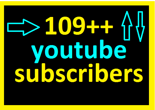 Real 109++Non drop youtub. channel subscribers or 109+ yooutub social like very fast delivery