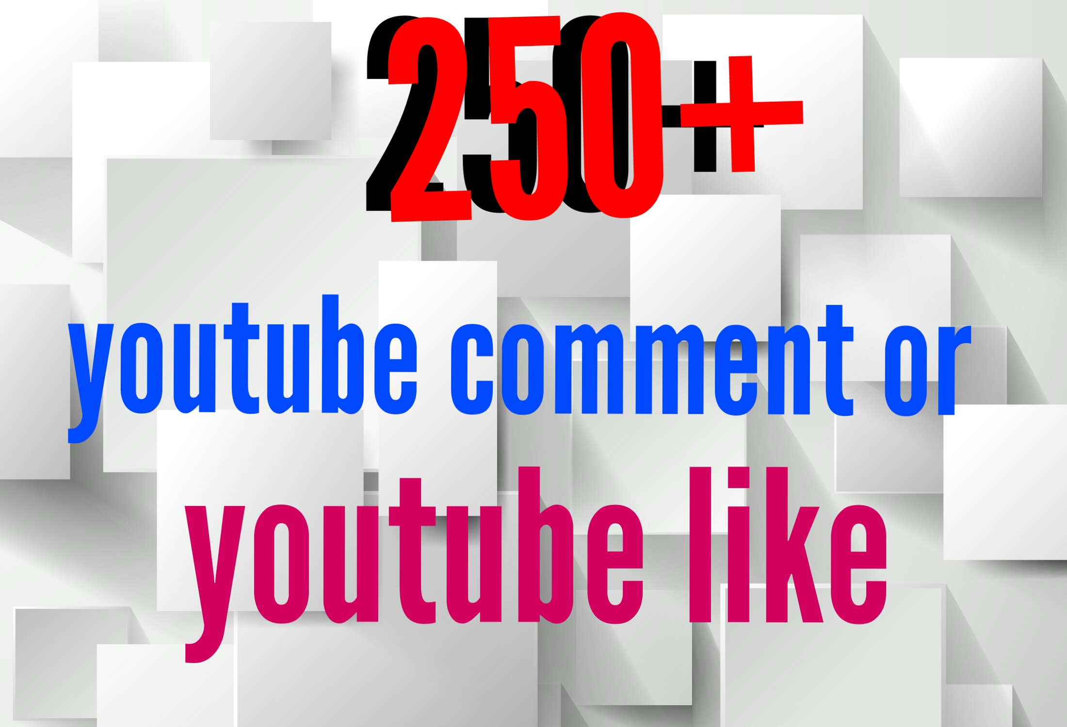 250+ YouTube Auto comments or 700 YouTube likes give you only