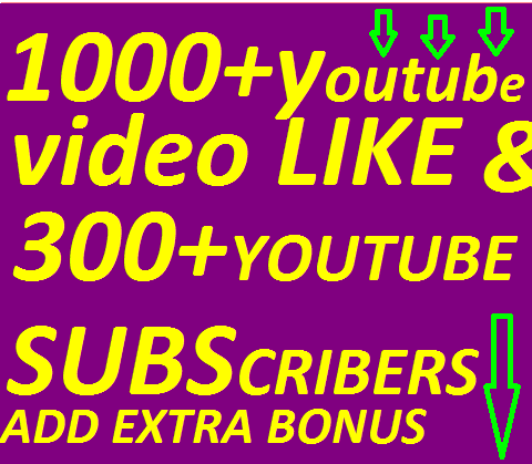 I WILL PROVIDE YOU 1000+YOUTUBE LIKE& 300+NON DROP YOUTUBE SUBSCRIBERS ONLY