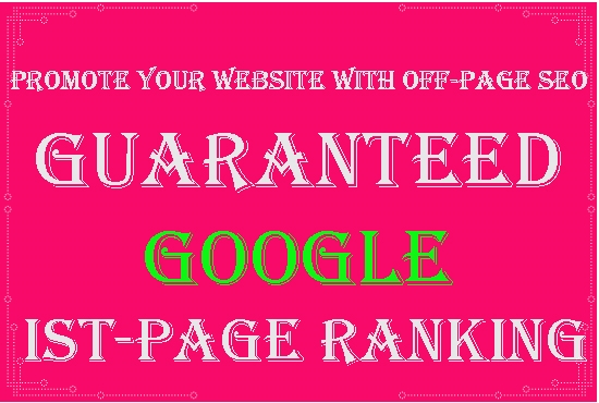 Guaranteed Ranking your website on Google 1st-page with off-page SEO optimizations