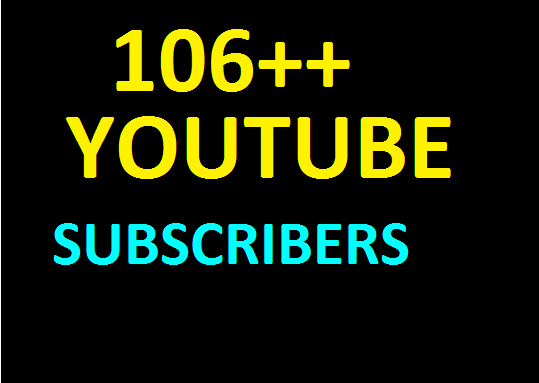 Brand service 106+Non drop youtube subscribers  only