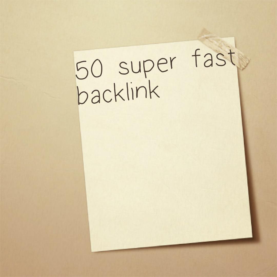 50 super fast seo approved backlink