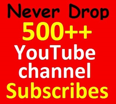 500+ YouTube Channel Subscribers Real, Never drop Guaranteed