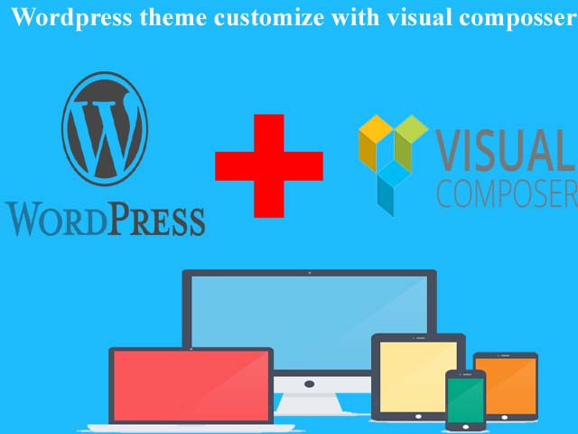 wordpress Theme customize with visual composer