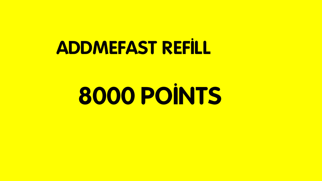 Refill 8000 addmefast points