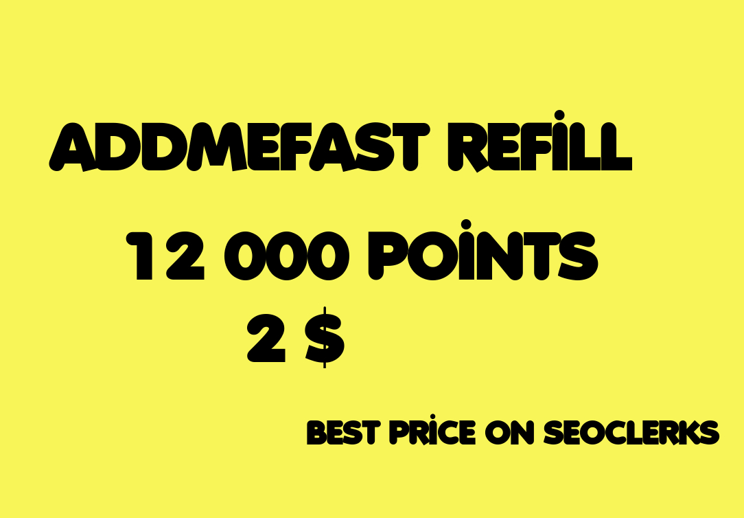 Refill 12 000 addmefast points