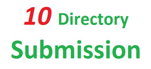 10 Directory Submission for your URL.