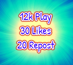 I will add 12,000 Play,30 Likes,20 Repost and Some Comments