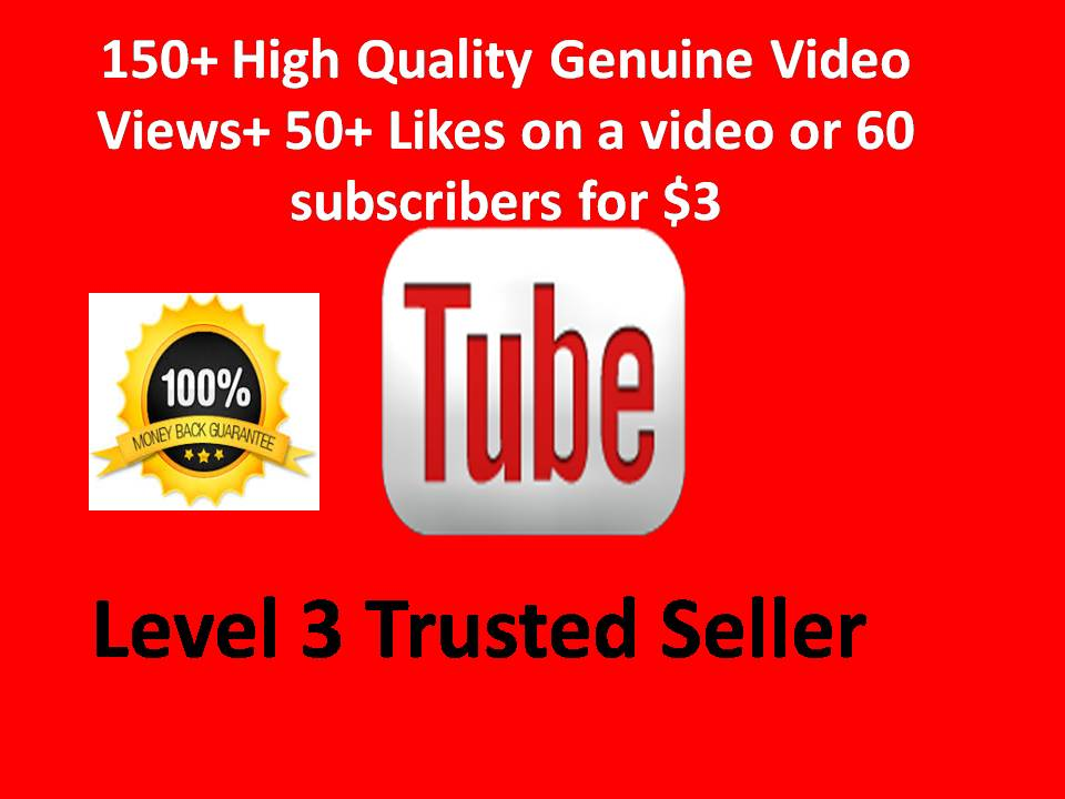 150+ High Quality Genuine Video Views+ 50+ Likes  on a video or 60 subscribers