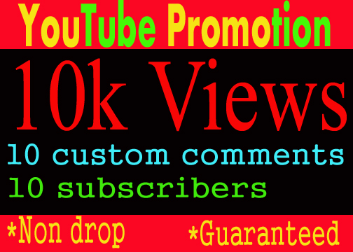 Package offer 10k/12000 YouTube vieews add 10+ com-ments add 10+ subs-cribers