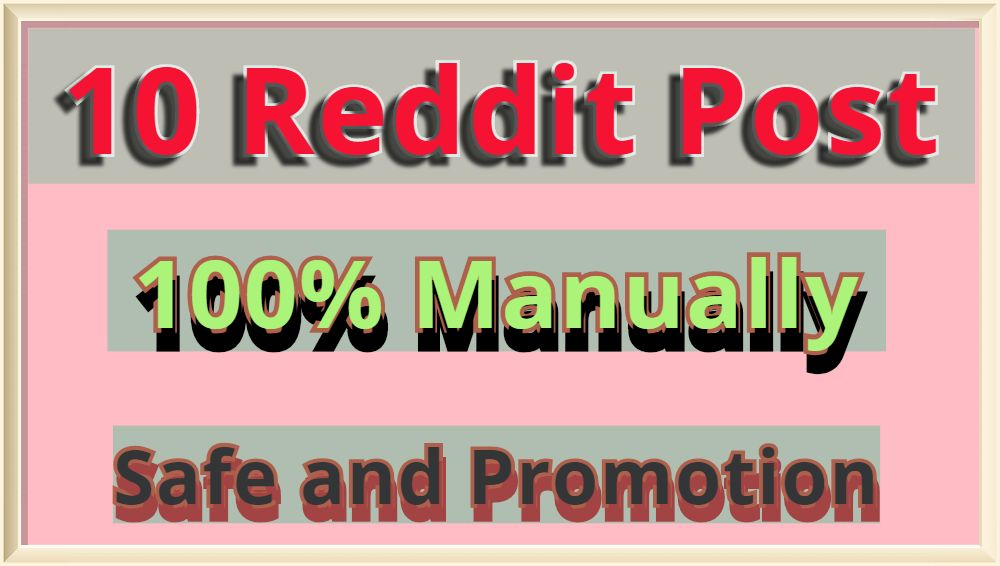 I wii do 10 Reddit Post LInks to my different Accounts with get promoted