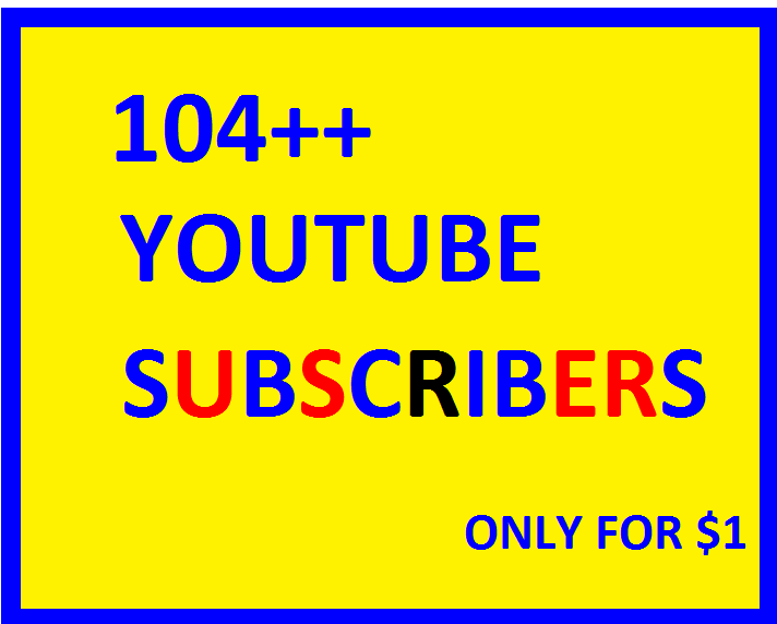 Real& active HQ 104 +Non drop youtube subscribers fast delivery