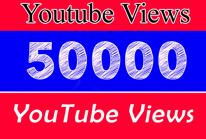 50000 Or 50K Or 50,000 YouTube Views with choice Extra service 1000, 2000, 3000, 5000, 10000, 15000, 20000, 25000, 40000 and 50,000, 50k, 100,000 100k, 200K, 300K, 500K, 1 Million