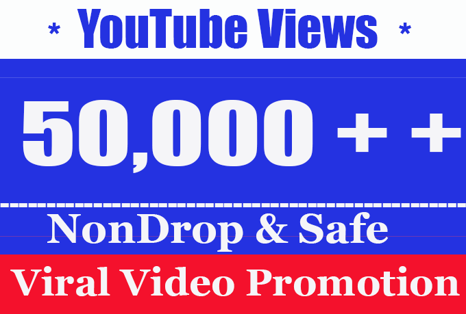 High Quality 50000 + 50k or 50,000 YouTube Views with 100 like or 30 Comment free