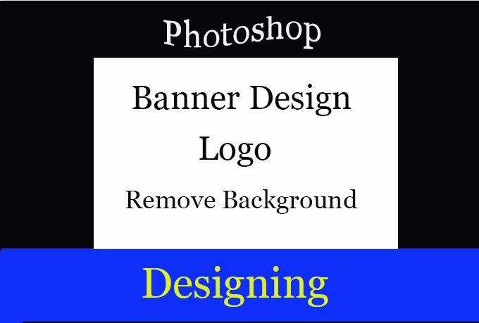 PHOTOSHOP work banner  Design photo editing, photoshop image within 24 hours