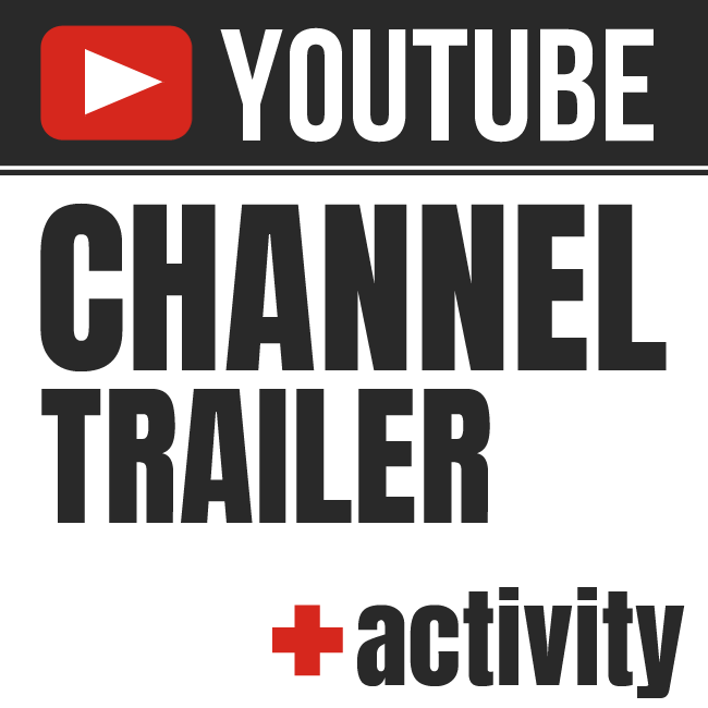 Youtube channel trailer + ACTIVITY
