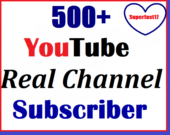 500+ Youtube Real channel Subscribers Safe and Nondrop Very Fast instant