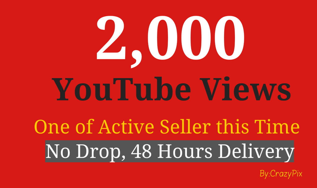 2000 YouTube Views,100 Working Service with 48 Hours Delivery