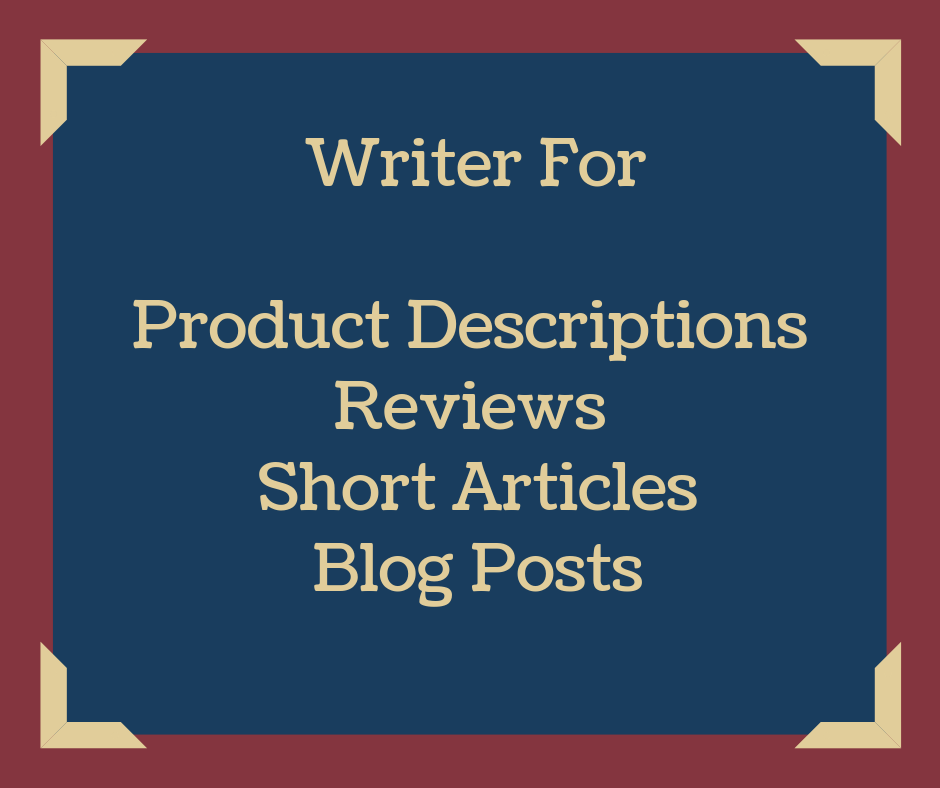 Write unique product descriptions,  blog posts and customers feedbacks