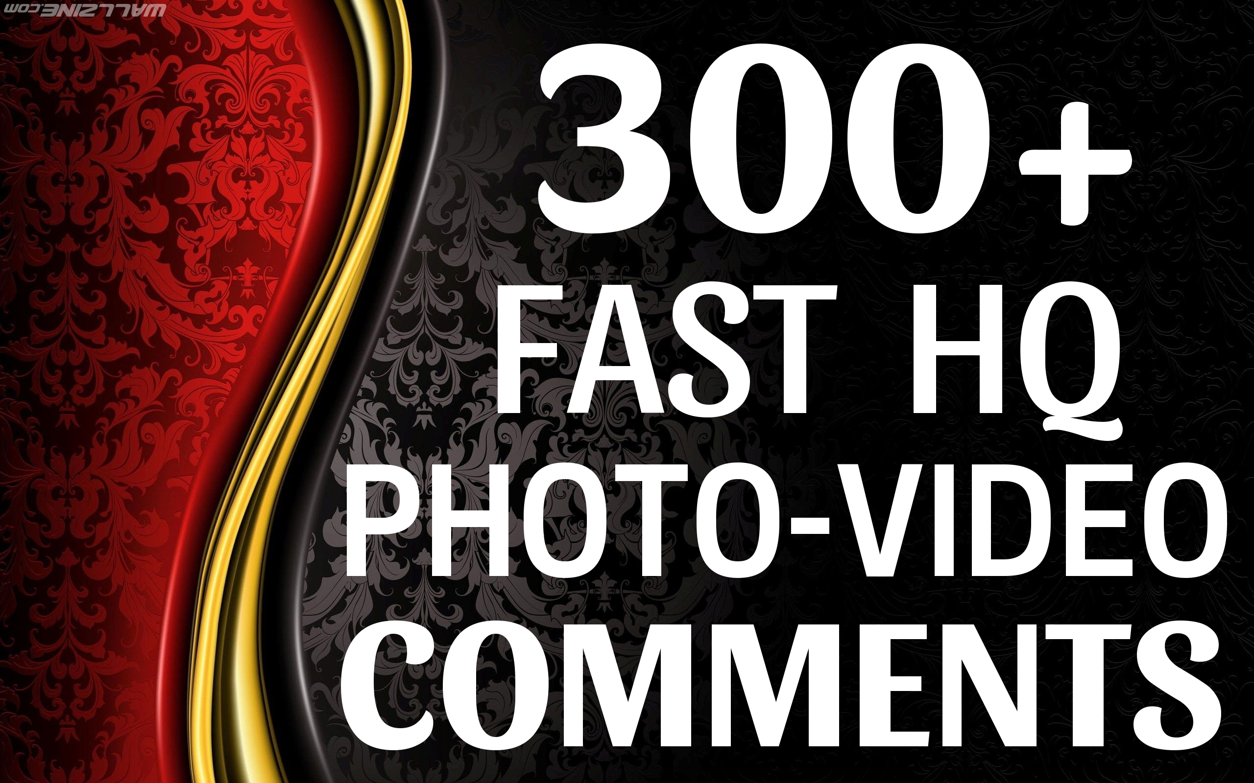 Instant Start 300+ HQ Comments NON DROP on your Pictures For Popularity your Social Media