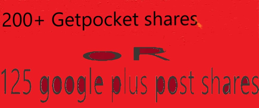 200 Getpocket share OR 125 google plus post share HIGH PR