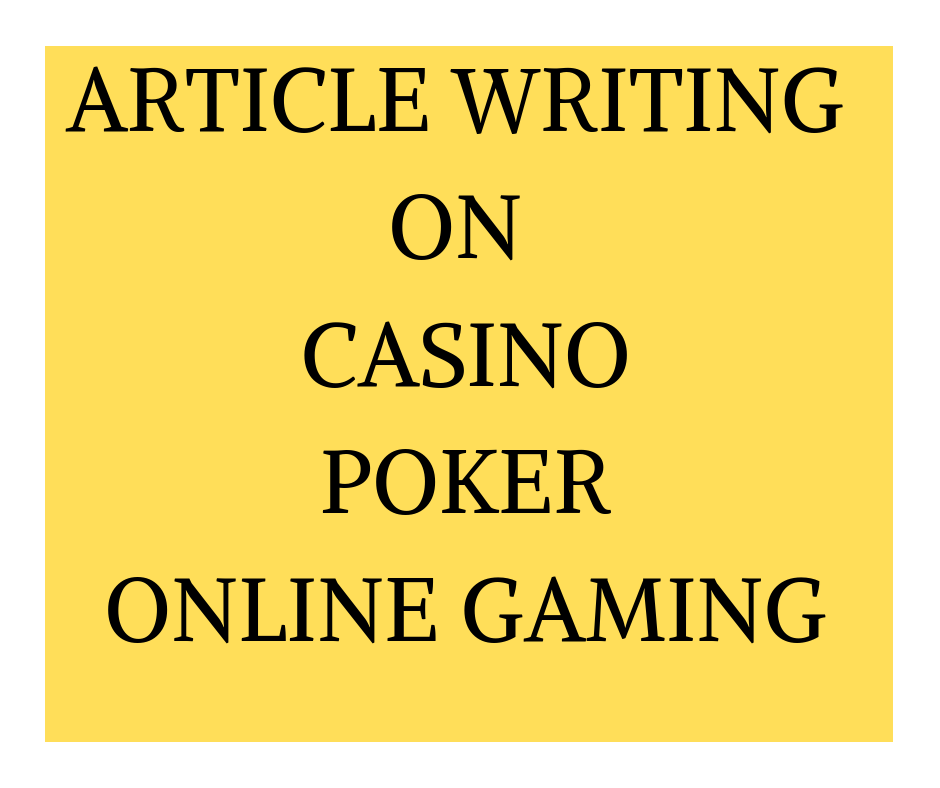 Article writing on casino, blackjack, poker, sport batting, online gaming, Bingo poker, online games, jackpot, roulette