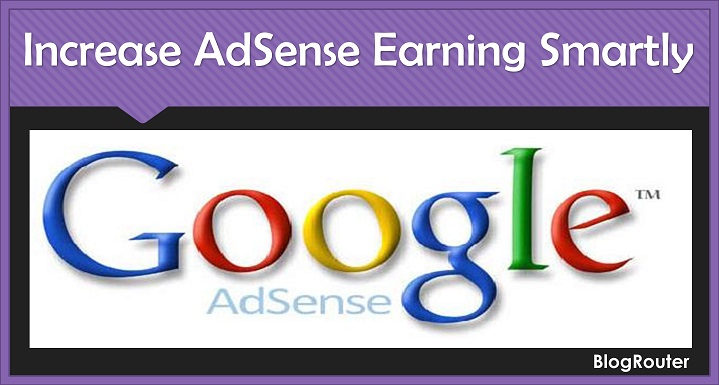 Increase Your Adsense Earnings Upto 10 Times In Just 24 Hours