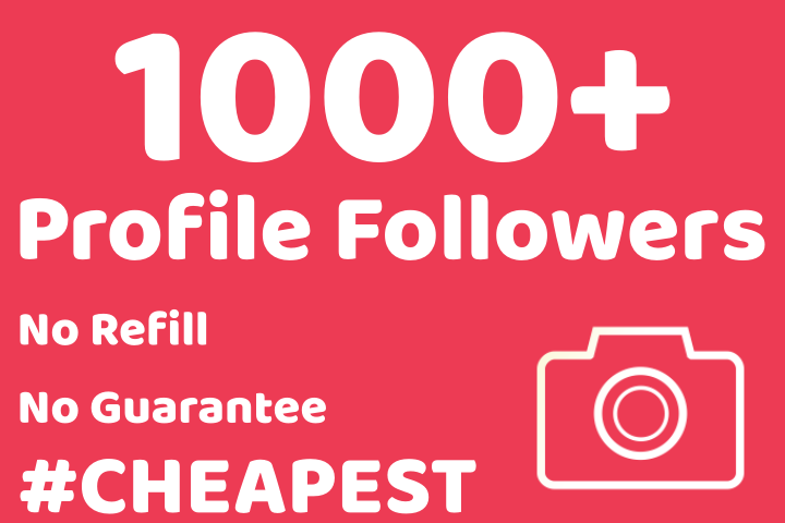 1000+ Fast Profile Followers CHEAPEST (From Real Accounts)