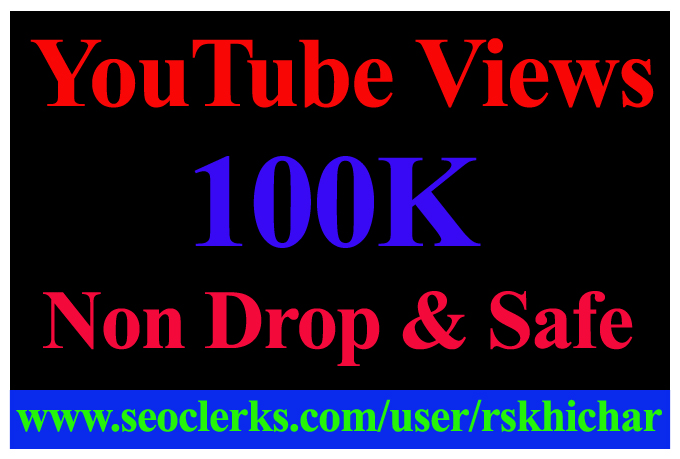 100,000 Or 100000 Or 100K YouTube Views Non Drop with 20 Comments Free