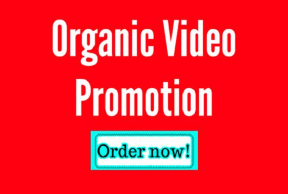 Promote your youtube video in ORGANIC way