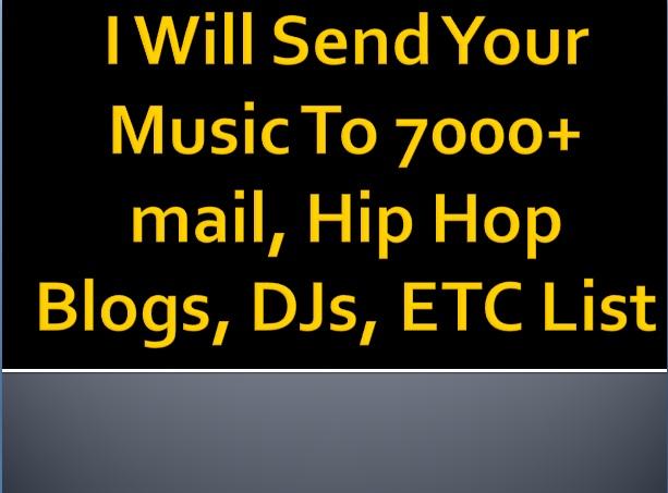 Send Your Music To 7000+ mail, Hip Hop Blogs, DJs, ETC List