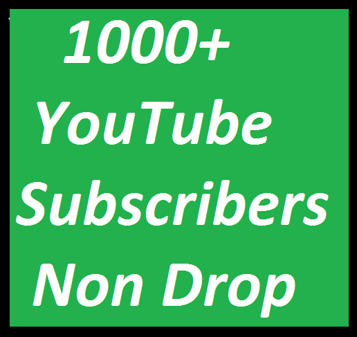 1000+ YouTube subscribers Guaranteed non Drop