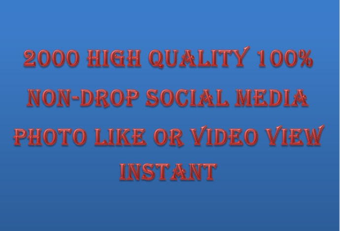 1000 HQ Post photo likes or video view instant